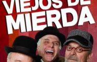 """""""Viejos de Mierda"""" regresa a Gran Arena Monticello"""